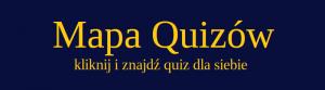 mapa quizów-kliknij quiz-znajdź quiz dla siebie-quizy dla wiedzy